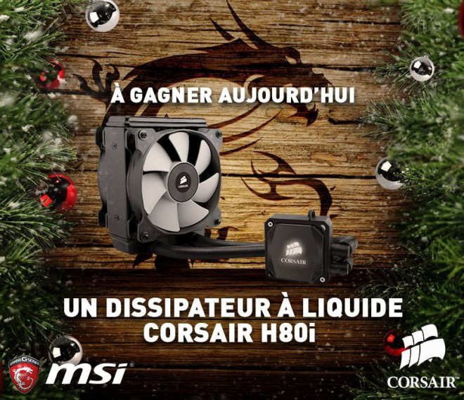 concours msi corsair h80i gagner