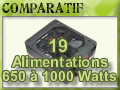 19 Alimentations de 650 à 1000 watts