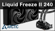 Test watercooling AIO Arctic Liquid Freezer II 240