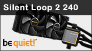 Test watercooling AIO be quiet! Silent Loop 2 240, Silent Wings 3 et RGB au programme !