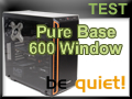 Test boitier be quiet! Pure Base 600 Window