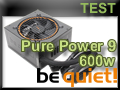 Test alimentation be quiet! Pure Power 9 600 watts