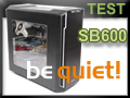 Test boitier be quiet! Silent Base 600 Window