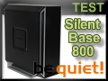 Test boitier be quiet! Silent Base 800