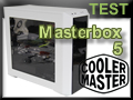 Test boitier Cooler Master Masterbox 5