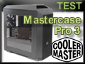 Test boitier Cooler Master MasterCase Pro 3