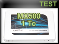 Test SSD Crucial MX500 1 To