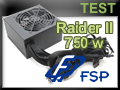 Test alimentation FSP Raider II 750 watts
