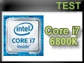 Test CPU Intel Core i7-6800K