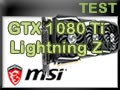 Carte graphique MSI GTX 1080 Ti Lightning