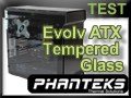 Test boitier Phanteks Enthoo Evolv ATX Tempered Glass