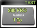 Test SSD Samsung 860 Pro 1 To