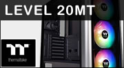 Test boitier THERMALTAKE LEVEL 20 MT