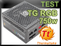 Test alimentation Thermaltake Toughpower Grand RGB 750 watts